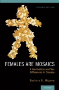 Ebook in inglese Females Are Mosaics: X Inactivation and Sex Differences in Disease Migeon, Barbara