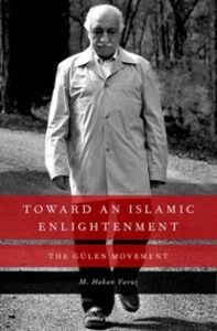 Foto Cover di Toward an Islamic Enlightenment: The Gulen Movement, Ebook inglese di M. Hakan Yavuz, edito da Oxford University Press