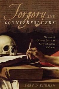 Ebook in inglese Forgery and Counterforgery: The Use of Literary Deceit in Early Christian Polemics Ehrman, Bart D.