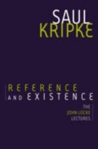 Ebook in inglese Reference and Existence: The John Locke Lectures Kripke, Saul A.