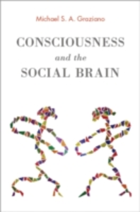 Ebook in inglese Consciousness and the Social Brain Graziano, Michael S. A.