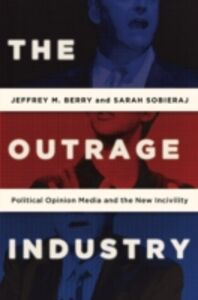 Ebook in inglese Outrage Industry: Political Opinion Media and the New Incivility Berry, Jeffrey M. , Sobieraj, Sarah