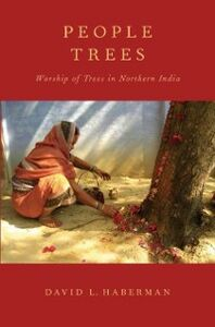 Ebook in inglese People Trees: Worship of Trees in Northern India Haberman, David L.