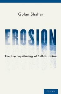Ebook in inglese Erosion: The Psychopathology of Self-Criticism Shahar, Golan