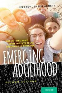 Emerging Adulthood: The Winding Road from the Late Teens Through the Twenties - Jeffrey Jensen Arnett - cover