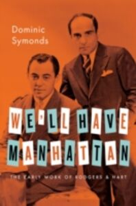Ebook in inglese Well Have Manhattan: The Early Work of Rodgers & Hart Symonds, Dominic