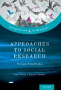 Ebook in inglese Approaches to Social Research: The Case of Deaf Studies Temple, Bogusia , Young, Alys