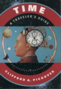 Ebook in inglese Time: A Traveler's Guide Pickover, Clifford A.