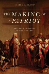 Making of a Patriot: Benjamin Franklin at the Cockpit