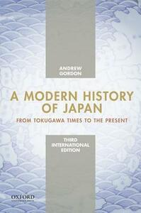A Modern History of Japan, International Edition: From Tokugawa Times to the Present - Andrew Gordon - cover
