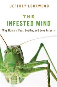 Foto Cover di Infested Mind: Why Humans Fear, Loathe, and Love Insects, Ebook inglese di Jeffrey Lockwood, edito da Oxford University Press