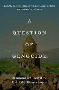 A Question of Genocide: Armenians and Turks at the End of the Ottoman Empire - cover