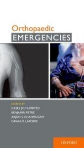 Ebook in inglese Orthopaedic Emergencies Chanmugam, Arjun S. , Humbyrd, Casey J. , LaPort, aPorte , Petre, Benjamin