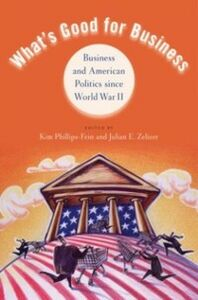 Ebook in inglese What's Good for Business: Business and American Politics since World War II