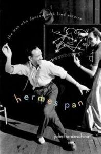 Foto Cover di Hermes Pan: The Man Who Danced with Fred Astaire, Ebook inglese di John Franceschina, edito da Oxford University Press