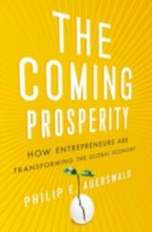 Coming Prosperity: How Entrepreneurs Are Transforming the Global Economy