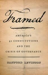 Framed: Americas 51 Constitutions and the Crisis of Governance