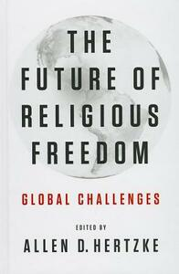 The Future of Religious Freedom: Global Challenges - cover