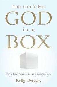 Foto Cover di You Can't Put God in a Box: Thoughtful Spirituality in a Rational Age, Ebook inglese di Kelly Besecke, edito da Oxford University Press