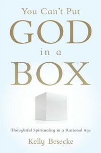 Ebook in inglese You Can't Put God in a Box: Thoughtful Spirituality in a Rational Age Besecke, Kelly