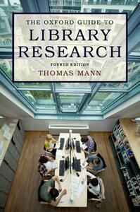 The Oxford Guide to Library Research: How to Find Reliable Information Online and Offline - Thomas Mann - cover