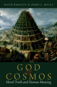 Ebook in inglese God and Cosmos: Moral Truth and Human Meaning Baggett, David , Walls, Jerry L.