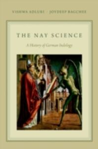 Ebook in inglese Nay Science: A History of German Indology Adluri, Vishwa , Bagchee, Joydeep