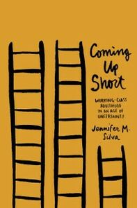 Foto Cover di Coming Up Short: Working-Class Adulthood in an Age of Uncertainty, Ebook inglese di Jennifer M. Silva, edito da Oxford University Press