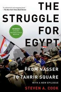 The Struggle for Egypt: From Nasser to Tahrir Square - Steven A. Cook - cover
