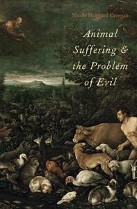 Animal Suffering and the Problem of Evil - Nicola Hoggard Creegan - cover