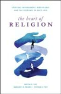 Ebook in inglese Heart of Religion: Spiritual Empowerment, Benevolence, and the Experience of God's Love Lee, Matthew T. , Poloma, Margaret M. , Post, Stephen G.