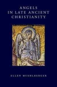 Foto Cover di Angels in Late Ancient Christianity, Ebook inglese di Ellen Muehlberger, edito da Oxford University Press