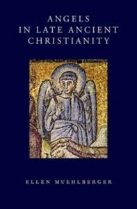 Ebook in inglese Angels in Late Ancient Christianity Muehlberger, Ellen