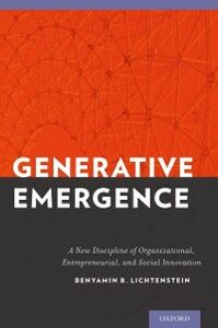 Ebook in inglese Generative Emergence: A New Discipline of Organizational, Entrepreneurial, and Social Innovation Lichtenstein, Benyamin