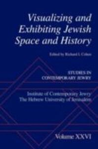Ebook in inglese Visualizing and Exhibiting Jewish Space and History -, -