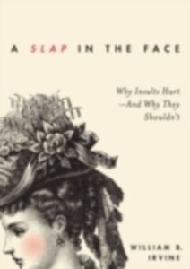 Ebook in inglese Slap in the Face: Why Insults Hurt--And Why They Shouldn't Irvine, William B.