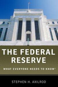 The Federal Reserve: What Everyone Needs to Know (R) - Stephen H. Axilrod - cover