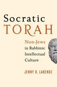 Foto Cover di Socratic Torah: Non-Jews in Rabbinic Intellectual Culture, Ebook inglese di Jenny R. Labendz, edito da Oxford University Press