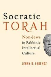 Socratic Torah: Non-Jews in Rabbinic Intellectual Culture