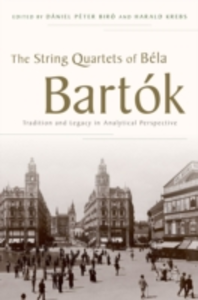 Ebook in inglese String Quartets of Bela Bartok: Tradition and Legacy in Analytical Perspective -, -