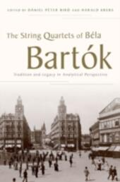 String Quartets of Bela Bartok: Tradition and Legacy in Analytical Perspective