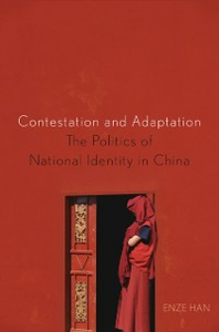 Ebook in inglese Contestation and Adaptation: The Politics of National Identity in China Han, Enze