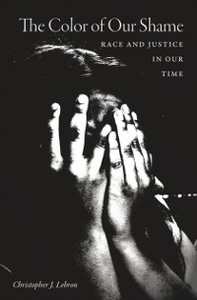 Ebook in inglese Color of Our Shame: Race and Justice in Our Time Lebron, Christopher J.