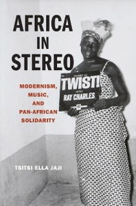 Ebook in inglese Africa in Stereo: Modernism, Music, and Pan-African Solidarity Jaji, Tsitsi Ella