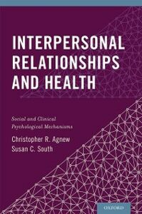 Foto Cover di Interpersonal Relationships and Health: Social and Clinical Psychological Mechanisms, Ebook inglese di Christopher R. Agnew,Susan C. South, edito da Oxford University Press