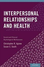 Interpersonal Relationships and Health: Social and Clinical Psychological Mechanisms