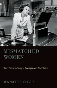 Ebook in inglese Mismatched Women: The Sirens Song Through the Machine Fleeger, Jennifer