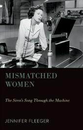 Mismatched Women: The Sirens Song Through the Machine