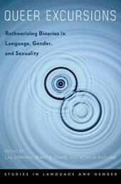 Queer Excursions: Retheorizing Binaries in Language, Gender, and Sexuality