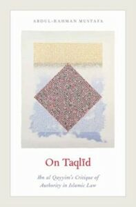 Ebook in inglese On Taqlid: Ibn al Qayyim's Critique of Authority in Islamic Law Mustafa, Abdul-Rahman